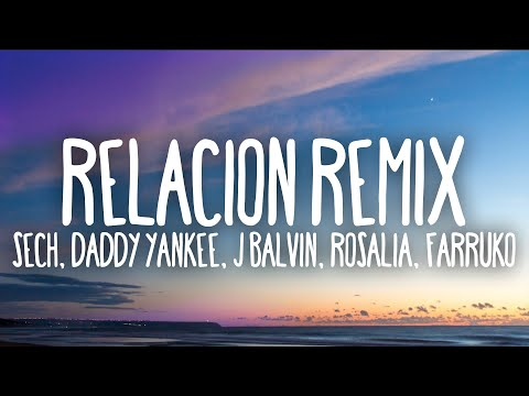 Sech – Relación Remix (Letra/Lyrics) ft. Daddy Yankee, J Balvin ft. Rosalía, Farruko
