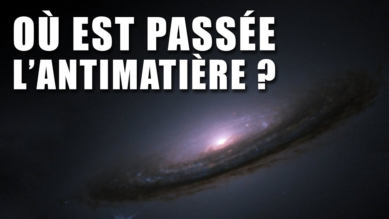 Où est passée L'ANTIMATIÈRE de L'UNIVERS ? DNDE#107