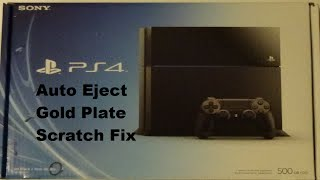 PS4 Auto Eject (permanent fix gold plate scratch)