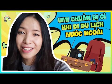 Umi Chuẩn Bị Gì Khi đi Du Lịch Nước Ngoài? | Umi TV