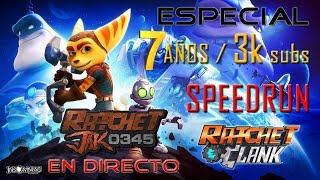 [DIRECTO] Speedrun R&C PS4 | Especial 7 años en YouTube / 3k suscriptores ¡Todo un desafío!