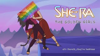 She-Ra: The Golden Girls (WARNING: LOUD AND SPOILERS)