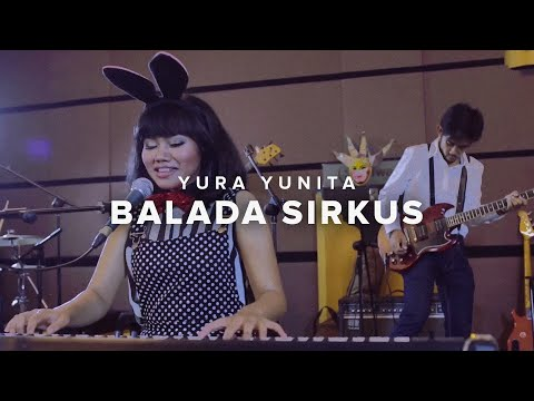 Yura Yunita - Balada Sirkus (Official Video Clip)