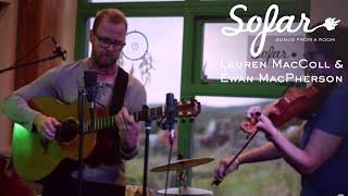 Gambar cover Lauren MacColl & Ewan MacPherson - Sophrosyne | Sofar Inverness