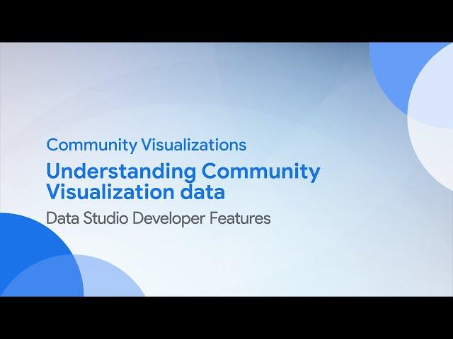 Community Visualizations:  Understanding Community Visualization data