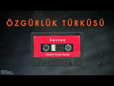 Özgürlük Türküsü - Sevcan [ Gününü Umuda Ayarla © 1993 Kalan Müzik ]