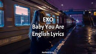 Baby You Are // EXO English Lyrics