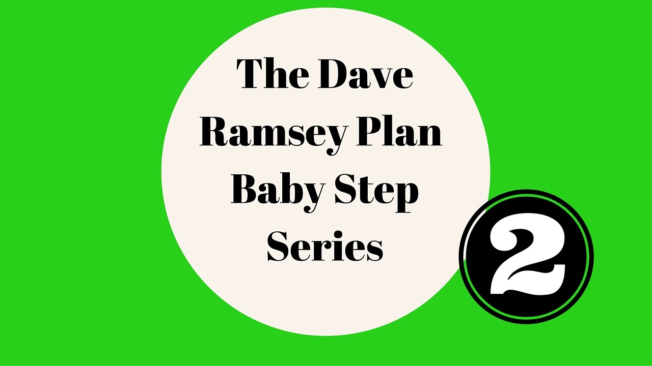 Dave Ramsey S Baby Step 2 Pay Off All Debts But The House