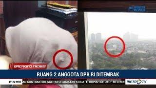 Breaking News : Penembakan Ruangan Anggota DPR