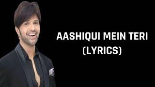 Aashiqui Mein Teri Lyrics Himesh Reshammiya