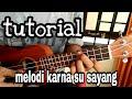 Tutorial Melodi Karna Su Sayang Versi Kentrung By Bang Abdul