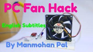 PC Fan hack, How to Run PC Fan on 220 V AC by Manmohan Pal