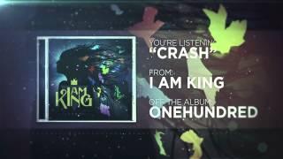 I Am King - Crash