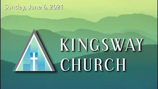 Kingsway Church - June 6, 2021