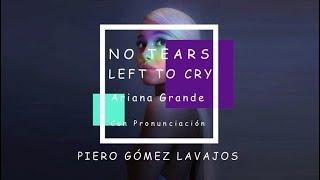 NO TEARS LEFT TO CRY - ARIANA GRANDE CON PRONUNCIACIÓN / PIERO GÓMEZ LAVAJOS Video