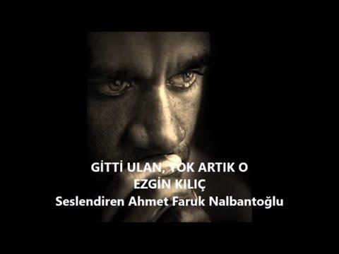 Gitti ulan yok artık o şiiri - Ezgin Kılıç - Ahmet Faruk Nalbantoğlu