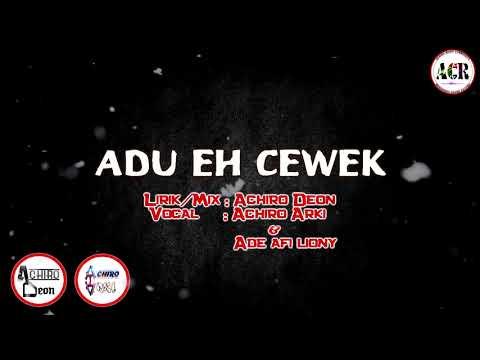 ADU EH CEWEK (OFFICIAL AUDIO) [ACR ARKI & ADE AFI LIONY] DJ DEON