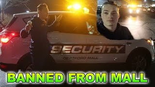 I'M NOW BANNED PERMANENTLY FROM THE MALL (POLICE ESCORTED ME)