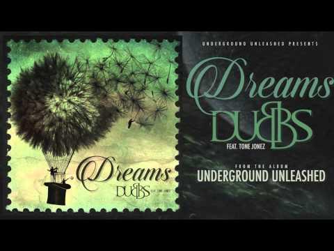 Dubbs - Dreams (Feat. Tone Jonez)