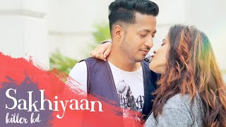 Sakhiyaan | Maninder Buttar | Cover by KILLER KD | New Punjabi Song 2018