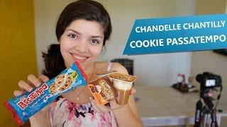 Novo Cookie Passatempo + Chandelle Chantilly | Testa pra Mim