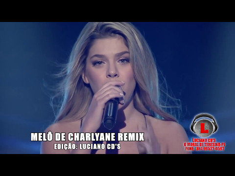 MELÔ DE CHARLYANE REMIX By LUCIANO CD'S