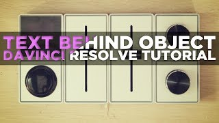 How to Reveal Text/Logos From Behind An Object - Davinci Resolve Tutorial