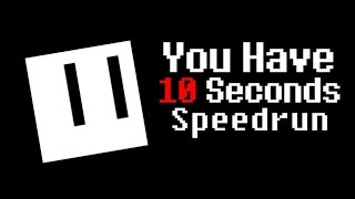You Have 10 Seconds Speedrun Any% [3:40]