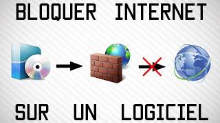 [Tuto] Bloquer l'accès Internet à un Logiciel | Windows 7/8/10