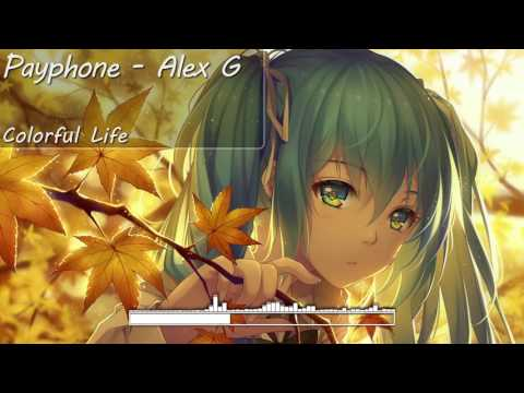 [Nightcore] Payphone - Alex G