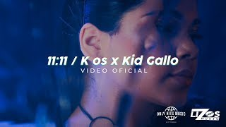 Kenia Os & Kid Gallo - 11:11