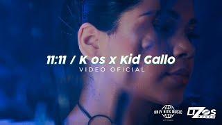 Kenia Os & Kid Gallo   11:11 (video Oficial)