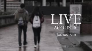 Joshua Kim - Live (Acoustic) [Official Audio]