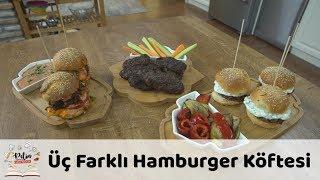 Üç Farklı Hamburger Köftesi Tarifi