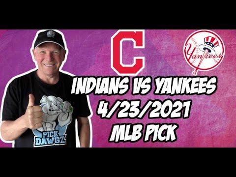 Cleveland Indians vs New York Yankees 4/23/21 MLB Pick and Prediction MLB Tips Betting Pick