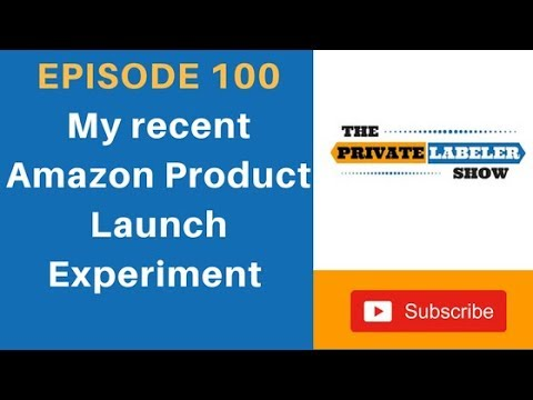 Amazon Product Launch Experiment 2018