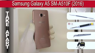 How to disassemble 📱 Samsung Galaxy A5 A510 (2016) Take apart Tutorial