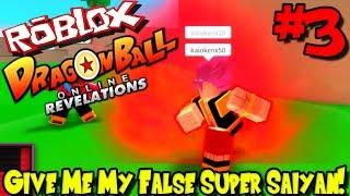 GIVE ME MY FALSE SUPER SAIYAN! | Roblox: Dragon Ball Online Revelations (Revamped) - Episode 3