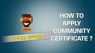 How To Apply Community Certificate ? | Eppudi Eppudi - #20 | Smile Mixture