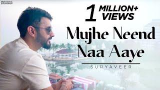 Mujhe Neend Naa Aaye | Mujhe Nind Naa Aaye Video Song | Best Romantic Song | Suryaveer Hooja