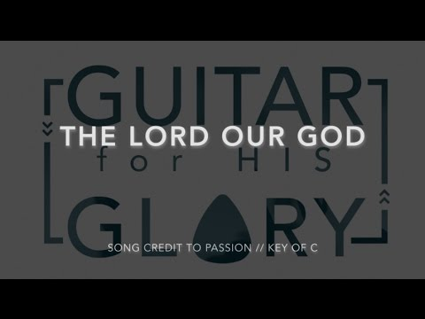 The Lord Our God Passionkristian Stanfill Full Play Through