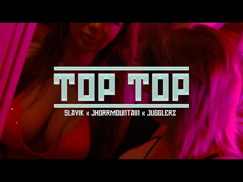 Slavik x Jhorrmountain x Jugglerz - TOP TOP  (Official Video)