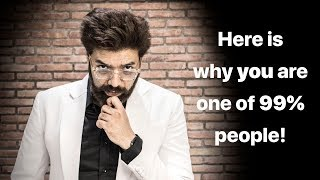 Here is Why ONLY 1% People Are SUPER SUCCESSFUL! —Pep Talk India
