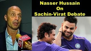 Nasser Says Tendulkar Is The Greatest But Virat Could End Up As The Greatest | Sports Tak