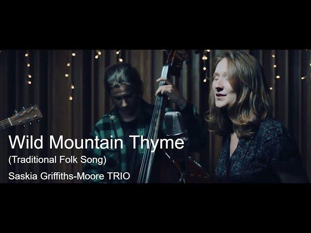 Wild Mountain Thyme - Saskia Griffiths-Moore, Jack Cookson & Lukas Drinkwater