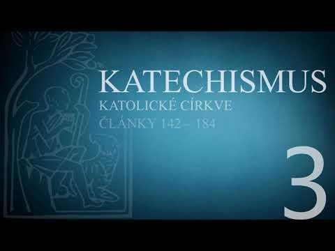 Katechismus katolické církve – díl 3. (články 142 – 184)