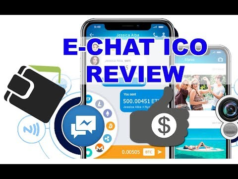 E-CHAT COIN ICO REVIEW - FIRST DECENTRALIZED MESSENGER - CRYPTO TRANSFERS - EARN MONEY