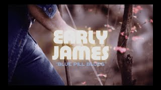 Early James – Blue Pill Blues