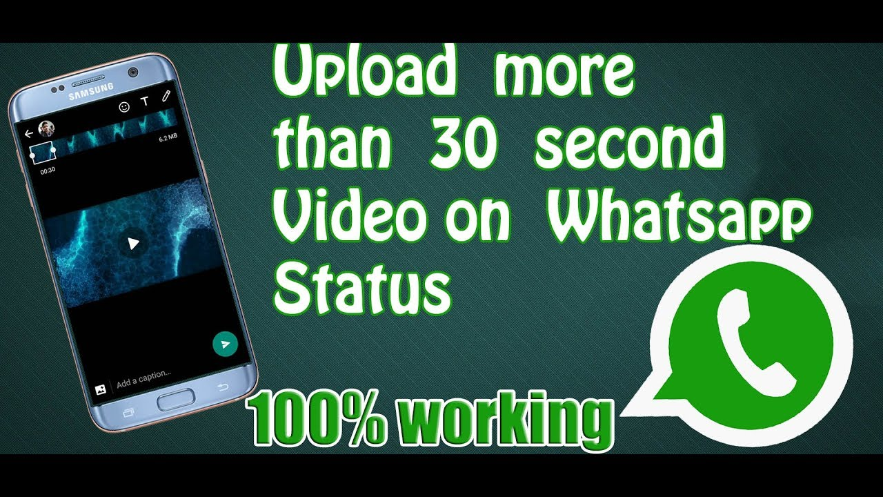 How To Upload More Than 30 Second Video On Whatsapp Status More Than 30 Seconds Whatsapp Status