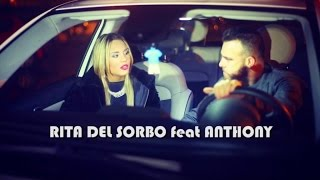 Rita Del Sorbo Ft. Anthony - Fujmmencenne Stasera (Video Ufficiale 2016)